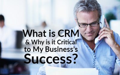 What is CRM and Why is it Critical to My Business's Success?